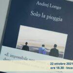 Solo la pioggia - Incontro con l'autore Andrej Longo